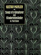 Songs of a wayfarer ; and, Kindertotenlieder