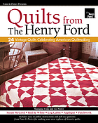 Fons & Porter presents quilts from the Henry Ford : 24 vintage quilts celebrating American quiltmaking.