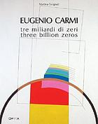 Eugenio Carmi : tre miliardi di zeri = three billion zeros