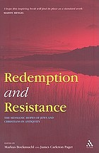 Redemption and resistance : the messianic hopes of Jews and Christians in antiquity