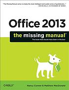 Office 2013 : the missing manual