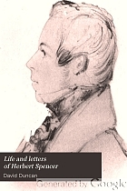 Life and letters of Herbert Spencer,