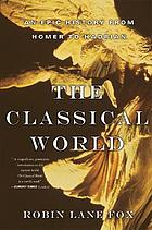 The Classical World: An Epic History from Homer to Hadrian cover image