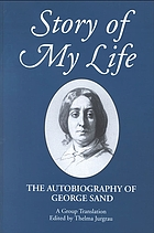 Story of my life : the autobiography of George Sand : a group translation