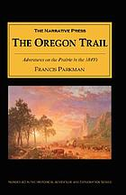 The Oregon Trail : adventures on the prairie in the 1840's