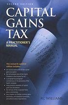 Capital gains tax : a practitioner's manual