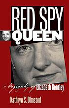 Red spy queen : a biography of Elizabeth Bentley