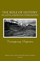 The role of history in Latin American philosophy : contemporary perspectives