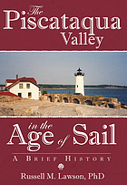 The Piscataqua Valley in the age of sail : a brief history