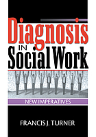 Diagnosis in social work : new imperatives
