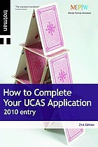 How to complete your UCAS application : 2010 entry.