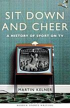 Sit down and cheer : a history of sport on TV