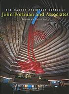 John Portman and Associates : selected and current works