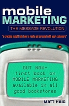 Mobile marketing : the message revolution