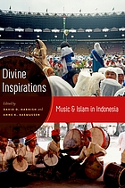 Divine inspirations : music and Islam in Indonesia
