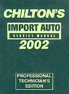 Chilton's imported auto service manual 2002 edition.