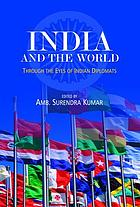 India and the world : through the eyes of Indian diplomats