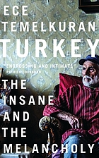 Turkey : the insane and the melancholy