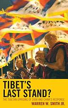 Tibet's last stand? : the Tibetan uprising of 2008 and China's response