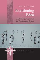 Envisioning Eden : mobilizing imaginaries in tourism and beyond