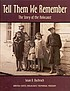 Tell them we remember : the story of the Holocaust... by  Bachrach, Susan D.,
