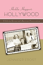 Hedda Hopper's Hollywood : celebrity gossip and American conservatism