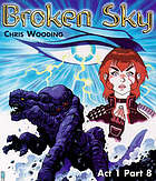 Broken sky : Act one. Part eight.