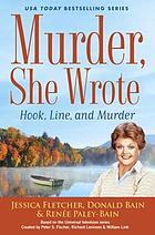 Murder, she wrote : hook, line, and murder