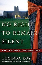 No right to remain silent : the tragedy at Virginia Tech