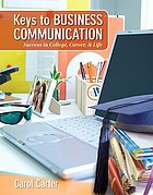 Keys to business communication : success in college, career, & life