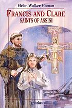Francis and Clare, saints of Assisi