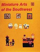 Miniature arts of the Southwest