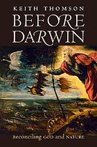 Before Darwin : reconciling God and nature