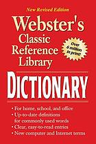 Webster's classic reference library dictionary.