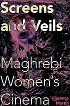 Screens and veils : Maghrebi women's cinema
