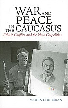 War and peace in the Caucasus : ethnic conflict and the new geopolitics