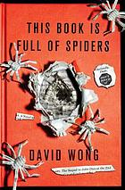 This book is full of spiders : seriously, dude, don't touch it