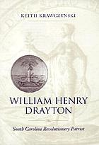 William Henry Drayton : South Carolina revolutionary patriot