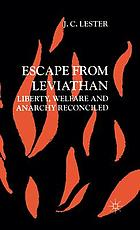 Escape from leviathan : liberty, welfare, and anarchy reconciled