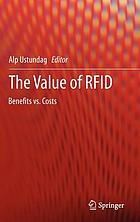 The value of RFID : benefits vs. costs