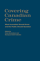 Covering Canadian crime : what journalists should know and the public should question