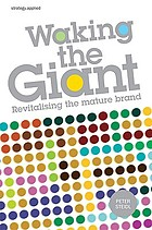 Waking the giant : revitalising the mature brand