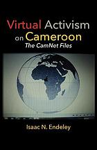 Virtual activism on Cameroon : the Camnet files