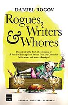 Rogues, writers & whores : dining with the rich & infamous