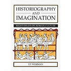 Historiography and imagination : eight essays on Roman culture