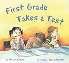 El examen de primer grado / First grade takes a test / by Miriam Cohen ; illustrated by Ronald Himler.