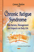 Chronic fatigue syndrome : risk factors, management and impacts on daily life