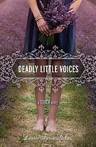 Deadly little voices : a Touch novel