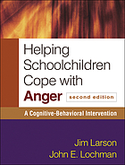 Helping schoolchildren cope with anger : a cognitive-behavioral intervention