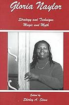 Gloria Naylor : strategy and technique, magic and myth